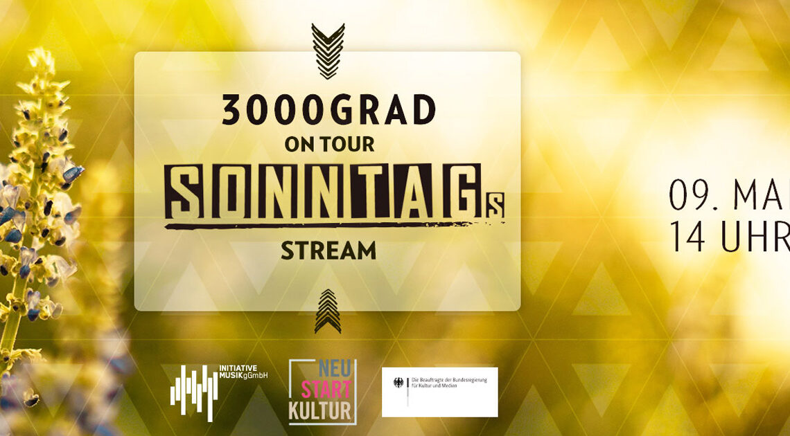 3000Grad ON Tour- Frühlings-Stream