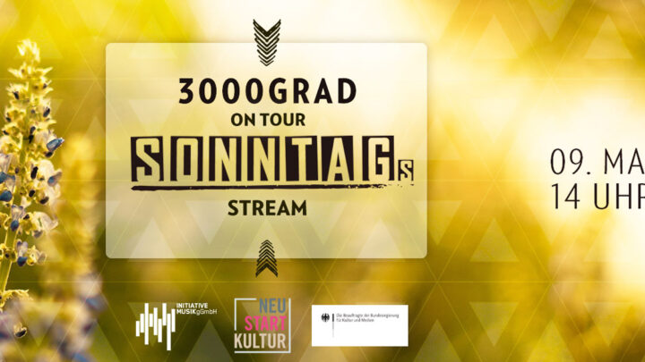 3000Grad ON Tour- Frühlings-Stream