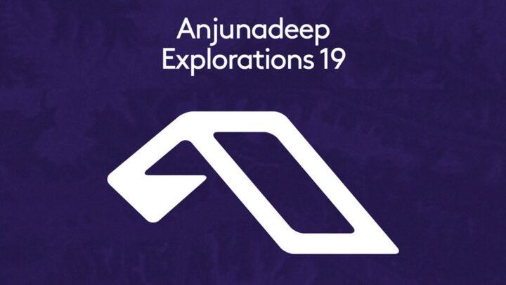Anjunadeep Explorations 19