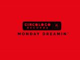Circoloco Records: Monday Dreaimin